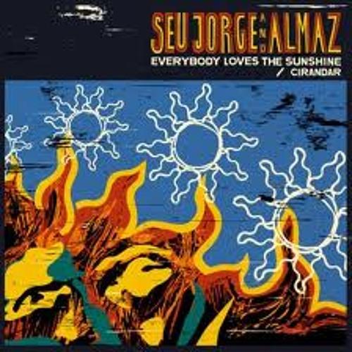 Seu Jorge Almaz - Sunshine [mastered]