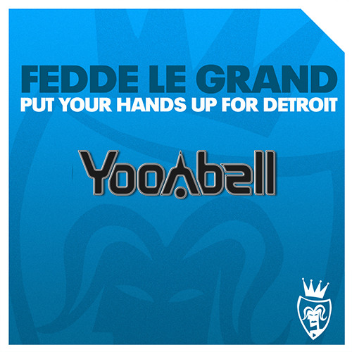Fedde Le Grand - Put Your Hands Up For Detroit (Yoonbell Remix) [Free Download]