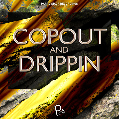 Paradisiaca FM #3: Copout & Drippin