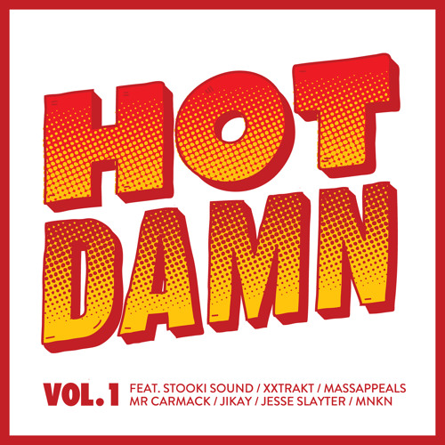 Hot Damn Vol 1 (feat Stooki Sound, Mr Carmack, XXTRAKT, JiKay & more)