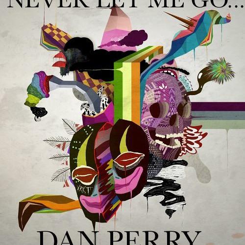 NEVER LET ME GO DAN PERRY