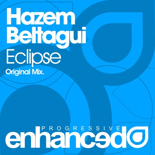 Hazem Beltagui - Eclipse (Original Mix)