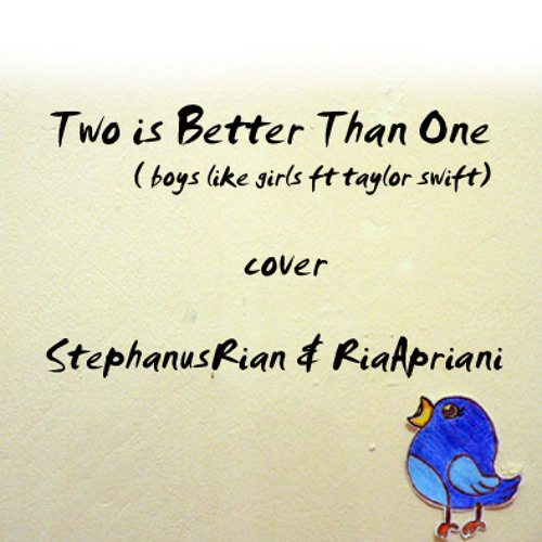 Two is Better Than One (boys like girls ft taylor swift) cover @StephanusRian and @RiaApriani