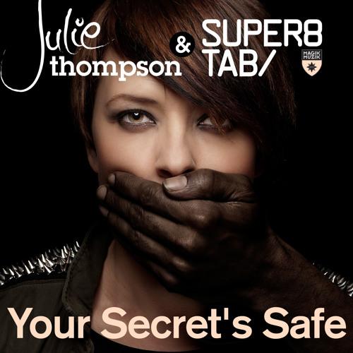 TEASER Julie Thompson with Super8 & Tab - Your Secret's Safe (Original Mix)