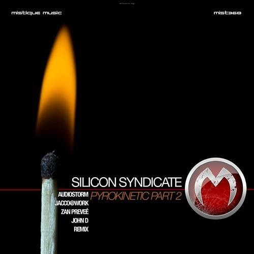 Silicon Syndicate - Pyrokinetic (John D Remix)(Cut)