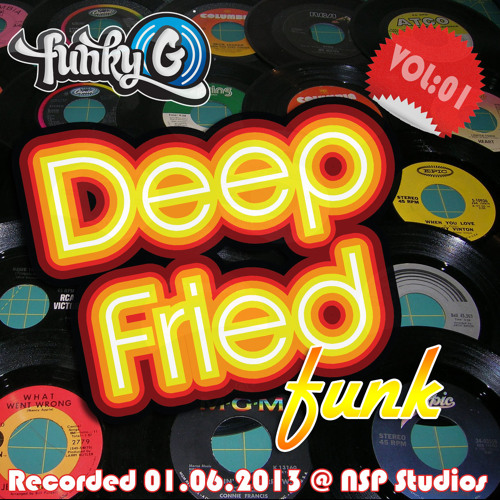 Funky G - Deep Fried Funk Vol 01: Promo Mix, June 2013 (Deep House)