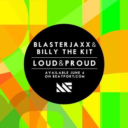 Blasterjaxx & Billy The Kit - Loud and Proud (Original Snip)