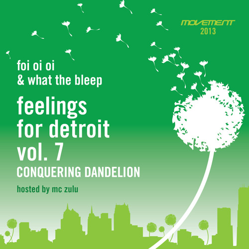 foi oi oi & What the Bleep - Feelings for Detroit Vol. 7: Conquering Dandelion