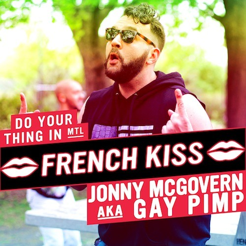 Do Your Thing in MTL: Jonny McGovern - French Kiss