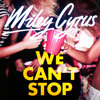 We Cant Stop Miley Cyrus Mp3