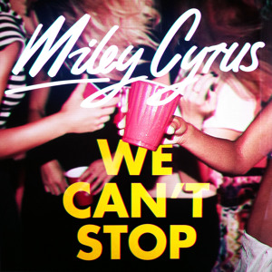 We Can t Stop - Miley Cyrus