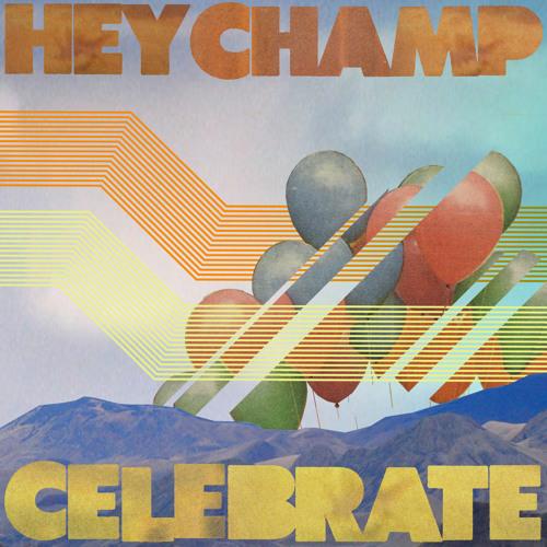 Hey Champ! - Celebrate
