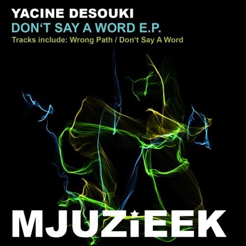 Yacine Dessouki - Wrong Path (Mjuzieek Digital)