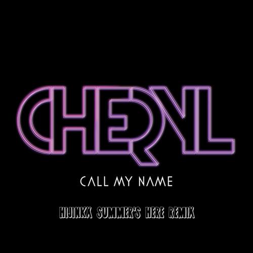 Call My Name (Hijinkx Summer's Here Remix) - Cheryl Cole