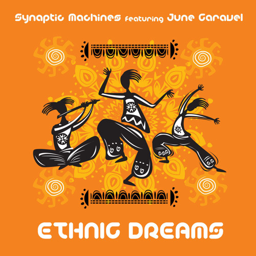 Ethnic Dreams (Synaptic Machines ft June Caravel)