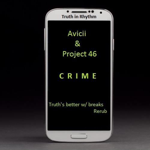 Avicii feat Project 46 - Crime (Truths in Rhythms breakEdit)