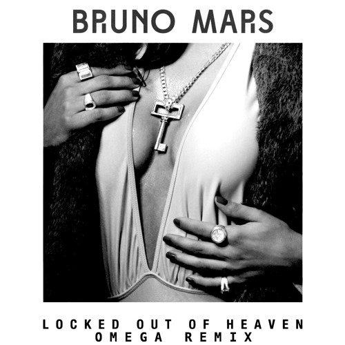 Bruno Mars - Locked Out of Heaven (Omega Bootleg)