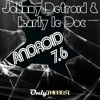 Johnny Detroid & Early le Doc - Android 7.6 (Daniele Passa Dj Remix)