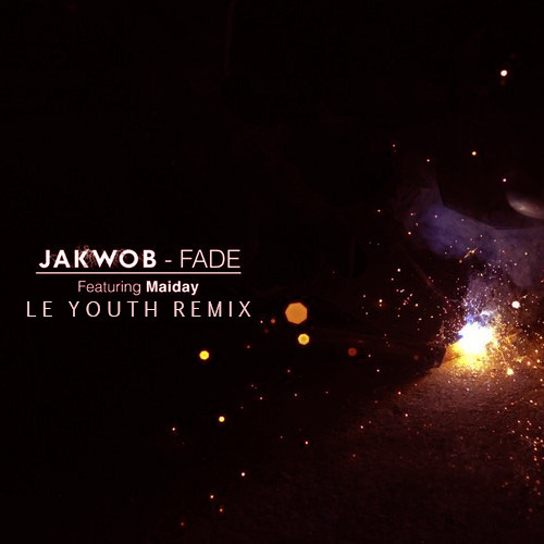 Jakwob - Fade (Le Youth Remix) [free download]
