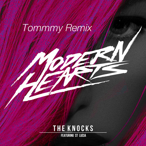 Modern Hearts (Tommmy Remix) - The Knocks feat. St Lucia