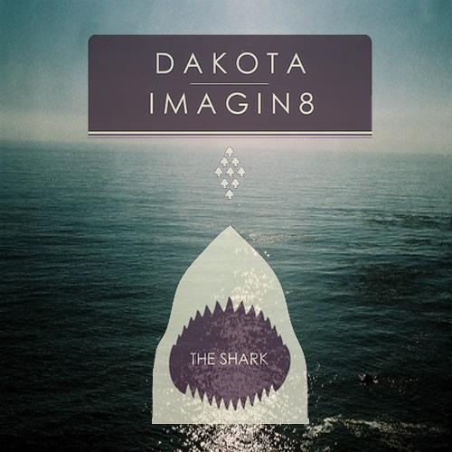 Dakota & iMAGiN8 - The Shark