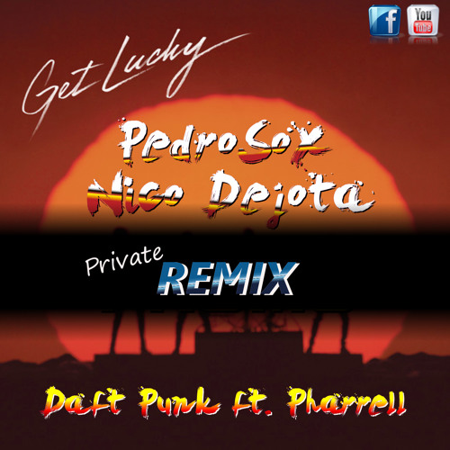Daft Punk ft. Pharrell - Get Lucky (PedroSox & Nico Dejota - Private REMIX)