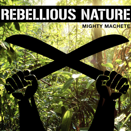 Mighty Machete - Rebellious Nature