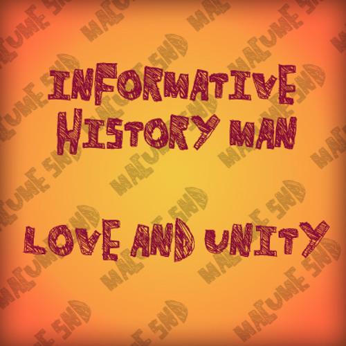 Informative History Man - Love and Unity