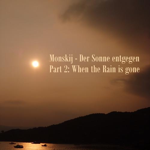 Monskij - Der Sonne entgegen... 7h Summermix (Sommer 2013) Part 2 - When the Rain is gone