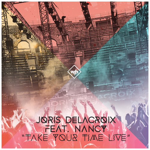 Joris Delacroix & Nancy - Take Your Time (Live Version) FREE DOWNLOAD