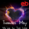Thomas May - We're In This Love [EB Exclusive]