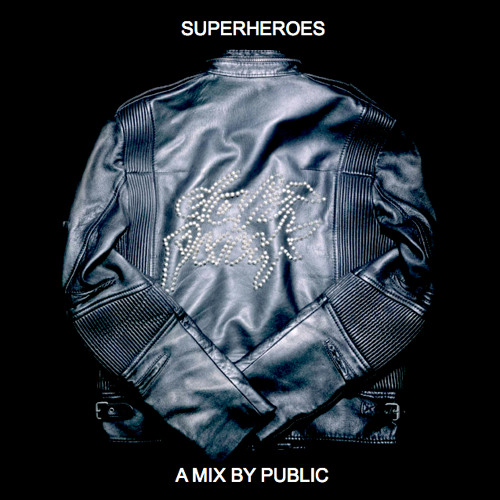 Superheroes: A Daft Punk Mix by PUBLIC