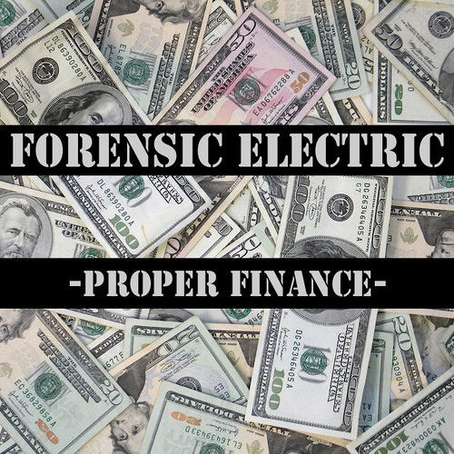 Proper Finance by Forensic Electric