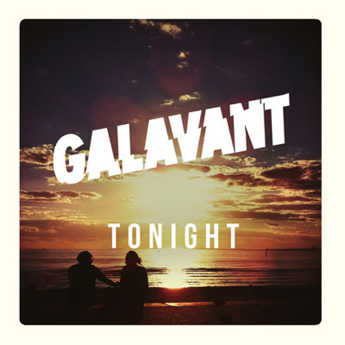 Galavant - Tonight (Lasion Remix)