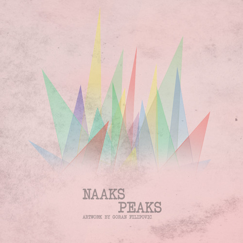 Naaks - Peaks (Original Mix) *FREE DOWNLOAD*