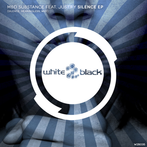 W2B035: M&D Substance Feat. Justify - Silence EP [Out NOW]