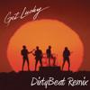 Daft Punk - Get Lucky (DirtyBeat Bootleg) [FREE DOWNLOAD]