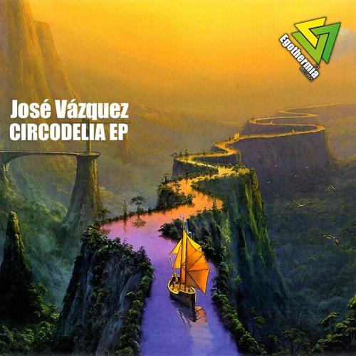 José Vázquez - Circodelia (Original Mix) [EGOTHERMIA RECORDS]