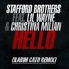 Stafford Brothers Feat. Lil Wayne & Christina Milian - Hello (Karim Cato Remix) **DOWNLOAD NOW**
