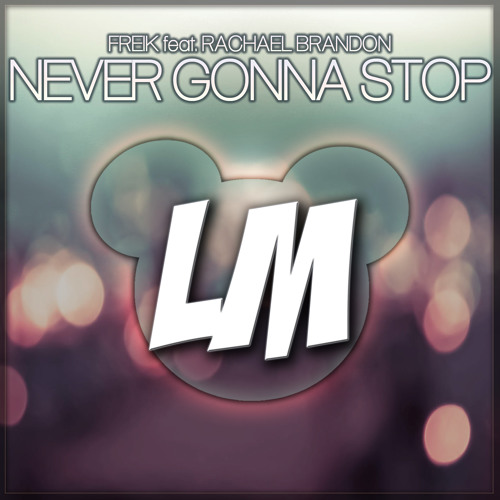 FREIK feat. Rachael Brandon - Never Gonna Stop (Original Mix) | PREVIEW