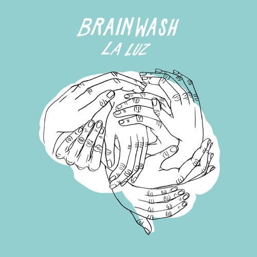 Brainwash by La Luz