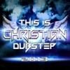 Behind The Mask (OUT NOW on This is Christian Dubstep 2013)