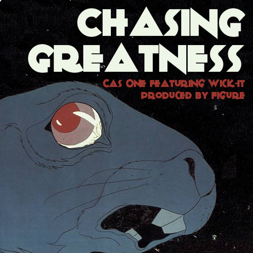 Cas One - Chasing Greatness feat. Wick It (Produced by FIGURE)