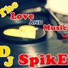 DJ_SpikE(The love and music)