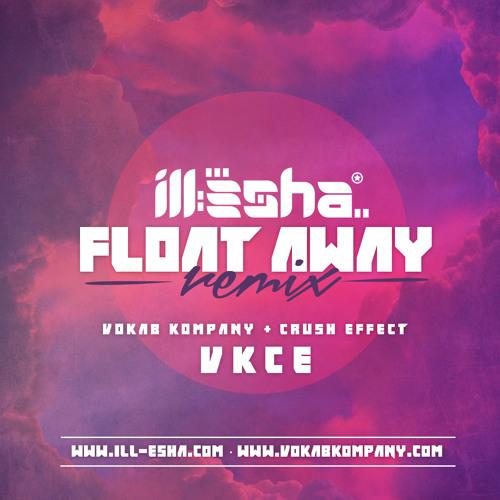 Float Away (ill-esha Remix 2013)