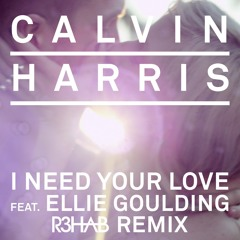 Calvin Harris & Ellie Goulding - I Need Your Love (R3hab Remix)