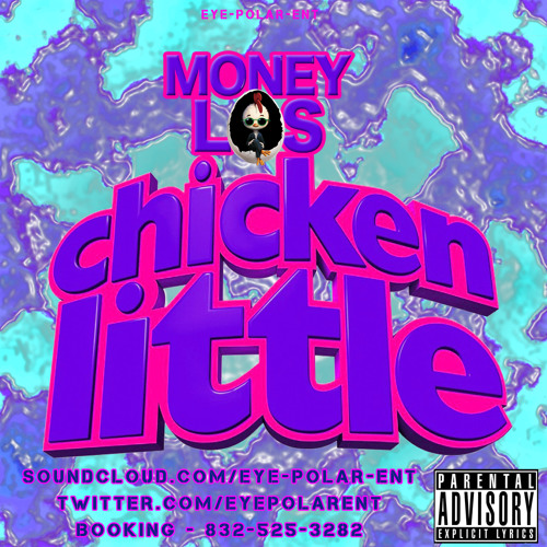 CHICKEN LITTLE      (MONEY-LOS)