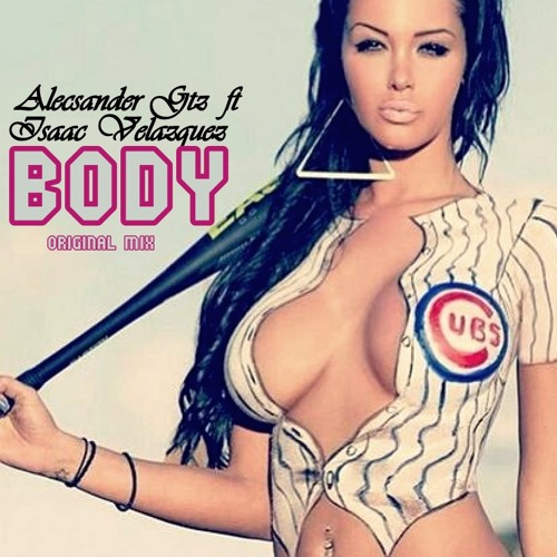 Alecsander Gtz ft Isaac Velazquez - Body ( Original Mix ) DEMO.