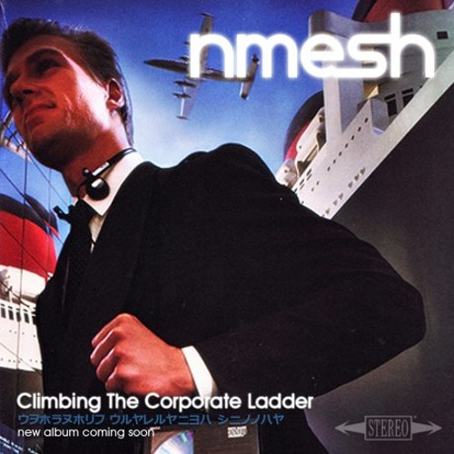 "Nmesh - ""Climbing The Corporate Ladder"""