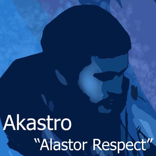 Akastro - Alastor Respect